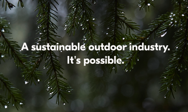 A sustainable outdoor industry. It's possible.